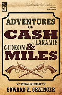 Adventures of Cash Laramie and Gideon Miles